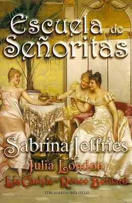 Escuela de Senoritas: Lecciones de Amor Para Unas Ricas Herederas Muy Expeditivas by Sabrina Jeffries image