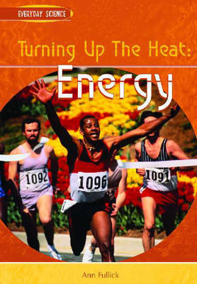 Turning Up the Heat: Energy by Ann Fullick