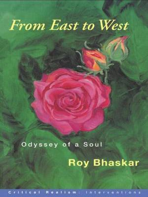 From East to West: Odyssey of a Soul by Prof. Roy Bhaskar