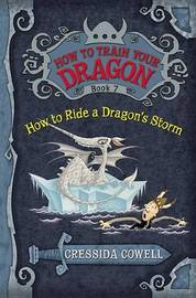 How to Ride a Dragon's Storm (How to Train Your Dragon #7) by Cressida Cowell