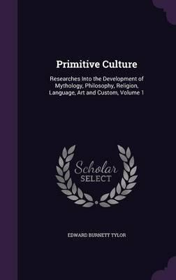 Primitive Culture by Edward Burnett Tylor image