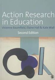 Action Research in Education by Vivienne Marie Baumfield