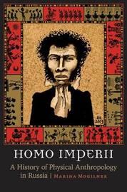 Homo Imperii by Marina Mogilner