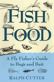 Fish Food A Fly Fisher's Guide by Ralph Cutter image