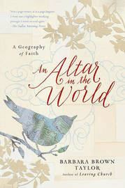 An Altar in the World by Barbara Brown Taylor image