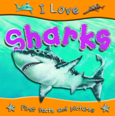 I Love Sharks by Miles Kelly image