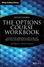 The Options Course Workbook by George A Fontanills
