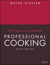 Study Guide to accompany Professional Cooking, 9e by Wayne Gisslen