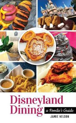 Disneyland Dining by Jamie Nelson