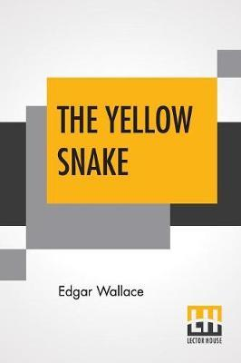 The Yellow Snake by Edgar Wallace