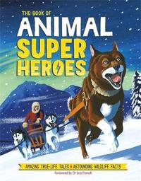 The Book of Animal Superheroes by David Dean