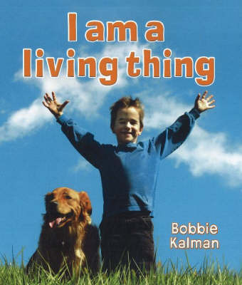 I am a Living Thing by Bobbie Kalman image