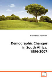 Demographic Changes in South Africa, 1996-2007 by Martin Enock Palamuleni image