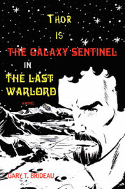 Thor Is the Galaxy Sentinel in the Last Warlord by Gary T Brideau