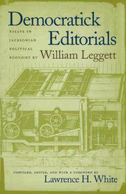 Democratick Editorials by William Leggett image