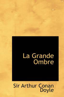 La Grande Ombre by Arthur Conan Doyle