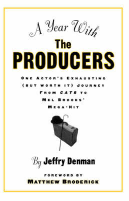 A Year with the Producers by Jeffry Denman