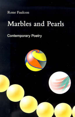 Marbles and Pearls: Contemporary Poetry by Rene Faulcon