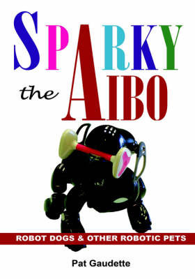 Sparky the AIBO by Pat Gaudette