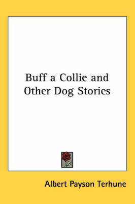 Buff a Collie and Other Dog Stories by Albert Payson Terhune