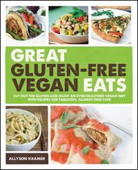 Great Gluten-Free Vegan Eats by Allyson Kramer