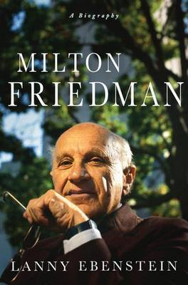 Milton Friedman by Lanny Ebenstein image