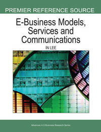 E-business Models, Services and Communications by In Lee