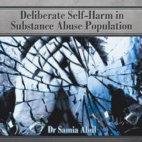 Deliberate Self-Harm in Substance Abuse Population by Samia Abul