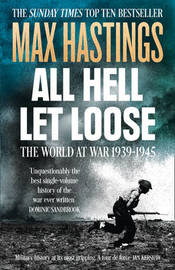 All Hell Let Loose by Max Hastings