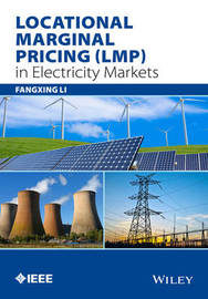 Locational Marginal Pricing (LMP) in Electricity Markets by Zuyi Li