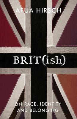 Brit(ish) by Afua Hirsch image