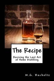 The Recipe by M G Bucholtz