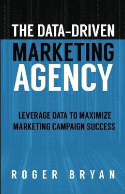Data Driven Marketing by Roger Bryan image