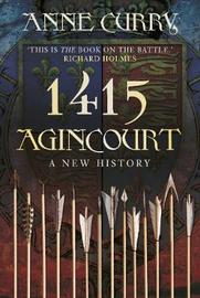 1415 Agincourt by Anne Curry