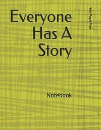 Everyone Has a Story by Wild Pages Press