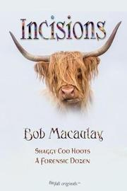 Incisions by Bob Macaulay