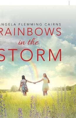 Rainbows in the Storm by Angela Flemming Cairns image