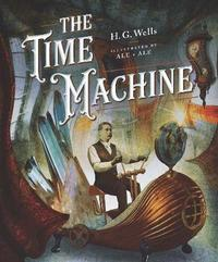 Classics Reimagined, The Time Machine by H.G.Wells