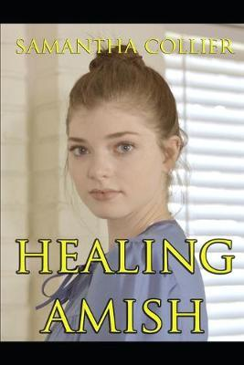 Healing Amish by Samantha Collier
