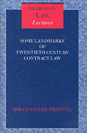 Some Landmarks of Twentieth Century Contract Law by Guenter Treitel