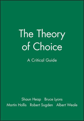 The Theory of Choice by Shaun Hargreaves-Heap