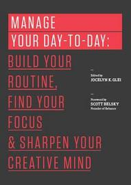 Manage Your Day-to-Day by Jocelyn K Glei