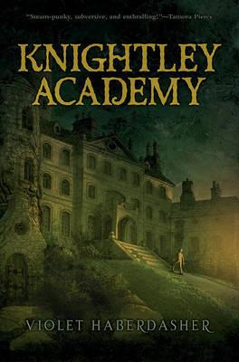 Knightley Academy by Violet Haberdasher