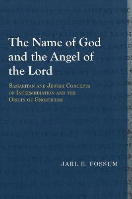Name of God & the Angel of the Lord by Jarl E. Fossum
