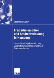 Freizeitimmobilien Und Stadtentwicklung in Hamburg by Stephanie Gamm