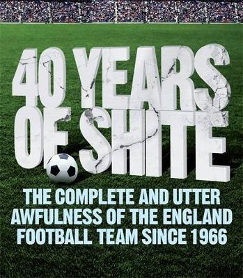 40 years of Shite by Brian Beard