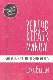 Period Repair Manual by Lara Briden