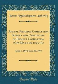 Annual Program Completion Report and Certificate of Project Completion (CPA Ma 01 06 1025 (A) by Boston Redevelopment Authority image