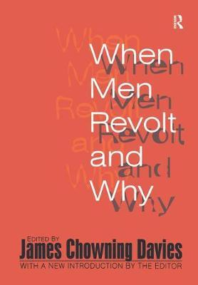 When Men Revolt and Why by Harold J. Bershady