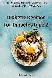 Diabetic Recipes for Diabetes Type 2 by Teresa Moore